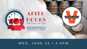 After Hours Networking @ Virtual & In Person: Vanguard Brewing | Wilsonville | Oregon | United States